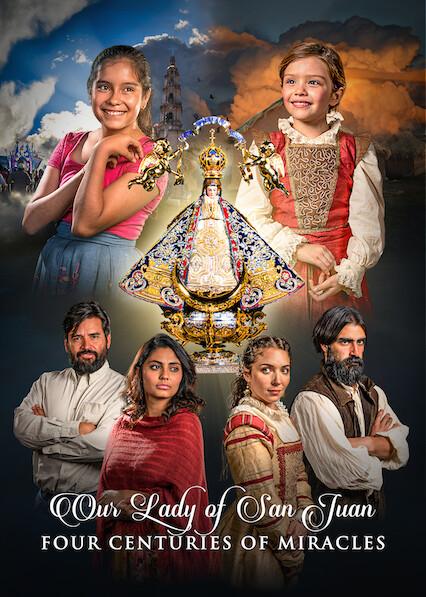 Notre-Dame de San Juan, Quatre siècles de miracles sur Netflix USA