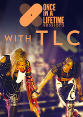 Search netflix Once In A Lifetime Sessions with TLC