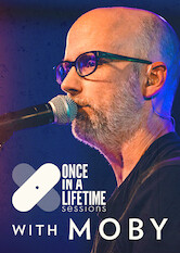 Search netflix Once In A Lifetime Sessions with Moby