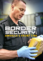 Search netflix Border Security: America's Front Line